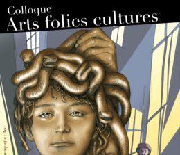 Colloque arts, folies, cultures – 11 octobre